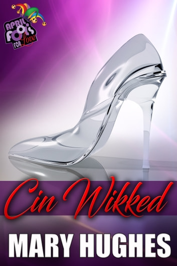 Cin Wikkid: April Fools For Love ebook by Mary Hughes