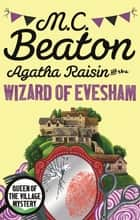 Agatha Raisin and the Wizard of Evesham ebook by M.C. Beaton