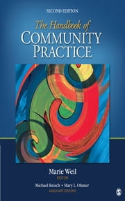 The Handbook of Community Practice ebook by Dr. Marie O. (Overby) Weil,Dr. Michael S. (Stewart) Reisch,Dr. Mary L. (Louise) Ohmer