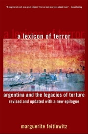 A Lexicon of Terror - Argentina and the Legacies of Torture ebook by Marguerite Feitlowitz