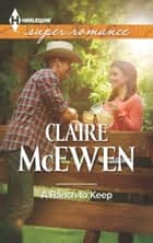 A Ranch to Keep ebook by Claire McEwen