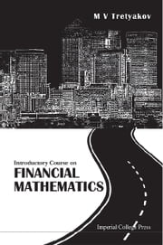 Introductory Course on Financial Mathematics ebook by M V Tretyakov