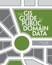 The GIS Guide to Public Domain Data ebook by Joseph J. Kerski,Jill Clark