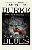 The New Iberia Blues - A Dave Robicheaux Novel ebook by