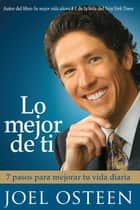 Lo mejor de ti (Become a Better You) Spanish Editi ebook by Joel Osteen