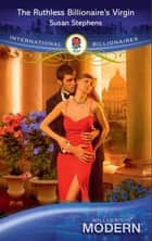 The Ruthless Billionaire's Virgin (Mills & Boon Modern) ebook by Susan Stephens