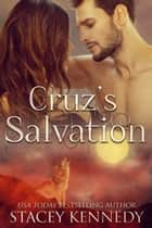 Cruz's Salvation ebook by Stacey Kennedy