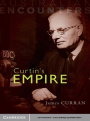 Curtin's Empire ebook by James Curran