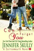 Can't Forget You - Cottonmouth Book 3 ebook by Jennifer Skully, Jasmine Haynes