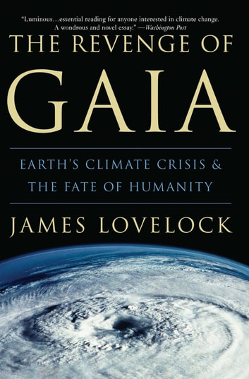 The Revenge of Gaia - Earth's Climate Crisis & The Fate of Humanity ebook by James Lovelock