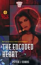 The Encoded Heart ebook by Peter J. Evans