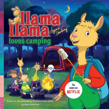 Llama Llama Loves Camping ebook by Anna Dewdney