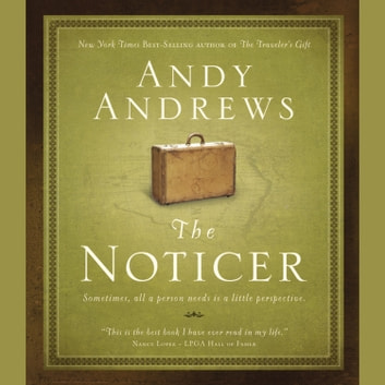 The Noticer - Sometimes, all a person needs is a little perspective. audiobook by Andy Andrews