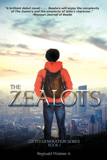 The Zealots - The Gifted Generation Series Book 1 ebook by Reginald Wattree Jr.