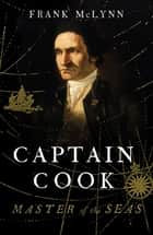 Captain Cook - Master of the Seas ebook by
