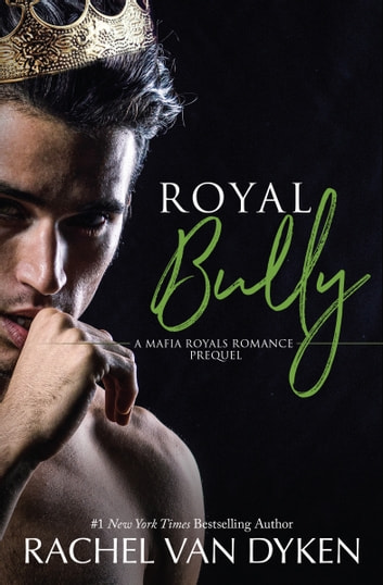 Royal Bully ebook by Rachel Van Dyken