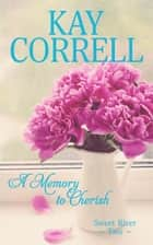 A Memory to Cherish ebook by Kay Correll
