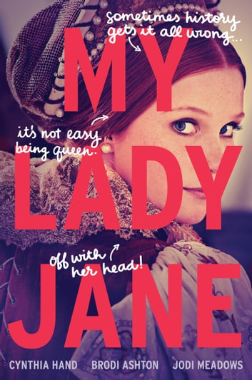 My Lady Jane ebook by Cynthia Hand,Brodi Ashton,Jodi Meadows