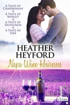 The Napa Wine Heiresses Boxed Set eBook by Heather Heyford