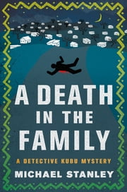 A Death in the Family - A Detective Kubu Mystery ebook by Michael Stanley