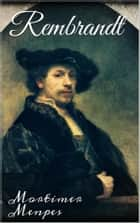 Rembrandt ebook by Mortimer Menpes