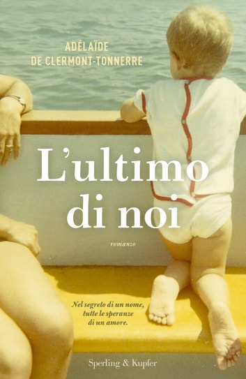 L'ultimo di noi eBook by Adelaide de Clermont-Tonnerre