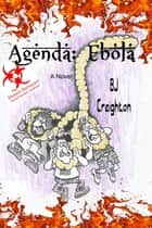 Agenda - Ebola ebook by BJ Creighton