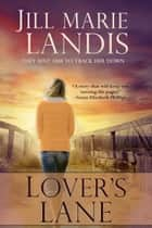 Lover's Lane ebook by Jill Marie Landis
