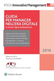 Guida per Manager nell'era digitale - Il metodo Digital Building Blocks ebook by Alberto Giusti,Massimo Calabrese