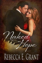 Naked Hope ebook by Rebecca E. Grant