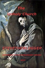 The UnHoly Church ebook by Stevetheblogger