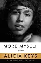 More Myself - A Journey ebook by Alicia Keys