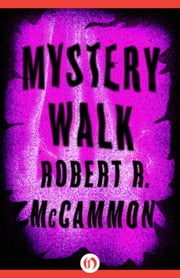Mystery Walk ebook by Robert R. McCammon