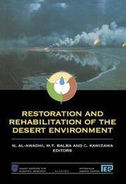Restoration and Rehabilitation of the Desert Environment ebook by Al-Awadhi, N.