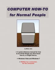 Computer How To For Normal People ebook by Miklos Jako