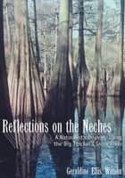 Reflections on the Neches ebook by Geraldine Ellis Watson