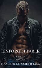 Unforgettable ebook by Heather Elizabeth King