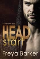 Head Start ebook by Freya Barker