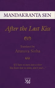 After The Last Kiss ebook by Mandakranta Sen