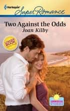 Two Against the Odds ebook by Joan Kilby