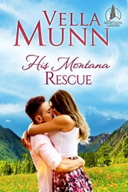 His Montana Rescue ebook by Vella Munn