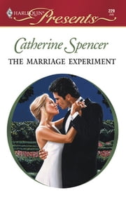 The Marriage Experiment ebook by Catherine Spencer