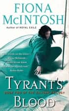 Tyrant's Blood - Book 2 of the Valisar Trilogy ebook by Fiona McIntosh