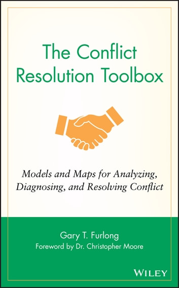 The conflict resolution toolbox ebook by gary t furlong the conflict resolution toolbox models and maps for analyzing diagnosing and resolving conflict fandeluxe Image collections