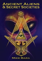 Ancient Aliens and Secret Societies ebook by Kobo.Web.Store.Products.Fields.ContributorFieldViewModel