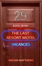 The Last Resort Motel: Room 29 - The Last Resort Motel, #7 ebook by Megan Matthews