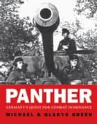 Panther - Germany's quest for combat dominance ebook by Gladys Green, Michael Green