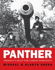 Panther - Germany?s quest for combat dominance ebook by Mike Green,Gladys Green