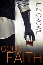 Good Faith ebook by Liz Crowe