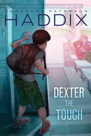 Dexter the Tough ebook by Margaret Peterson Haddix,Mark Elliott